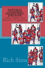 Montreal Canadiens Hockey Dirty Joke Book : Jokes about the Montreal...