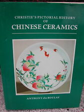 Christie's pictorial history Chinese ceramics by Anthony Du Boulay