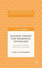 Systems Theory for Pragmatic Schooling: Toward Principles of Democratic Educatio