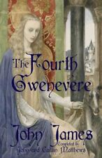 The Fourth Gwenevere,Matthews, John, Matthews, Caitlín, James, John,New Book mon