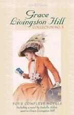 Grace Livingston Hill Collection No. 3: Four Complete Novels Grace Livingston H