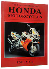 HONDA MOTORCYCLES - THE ILLUSTRATED HISTORY by ROY BACON