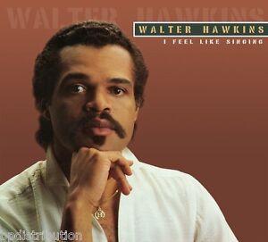 WALTER HAWKINS - I FEEL LIKE SINGING (CD, 2013) Tramaine, Edwin, Shirley Miller