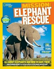 National Geographic Kids Mission: Elephant Rescue: All About Elephants and How t