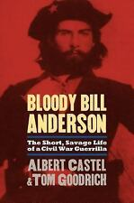 Bloody Bill Anderson: The Short, Savage Life of a Civil War Guerrilla (Paperback