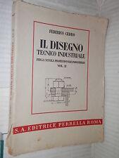 IL DISEGNO TECNICO INDUSTRIALE Federico Cedro Perrella 1944 libro Volume secondo