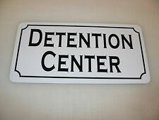 DETENTION CENTER Metal Sign 4 Costume Cosplay Girls Clubware tv Movie Prop