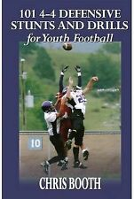 NEW 101 4-4 Defensive Stunts and Drills for Youth Football by Chris Booth
