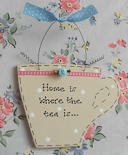 HOME IS WHERE THE TEA IS..Teacup Cup Shaped Sign ~ Shabby Chic Vintage Kitchen