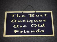 """Metal Sign """"The best antiques are old friends"""" Wall Art Decor"""