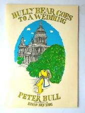 BULLY BEAR GOES TO A WEDDING BY PETER BULL ILLUS ENID IRVING PB BOOK 1981 SIGNED