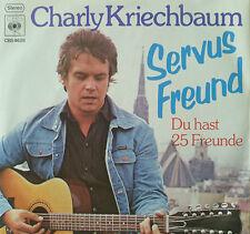 """7""""1976 AUSTROPOP MINT-? CHARLY KRIECHBAUM Servus Freund"""