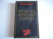 DITES-LE AVEC DES FLEURS / CHRISTIAN CHARRIERE - LES CLASSIQUES DU CRIME