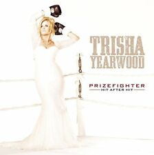 Trisha Yearwood Prizefighter: Hit After Hit CD NEW SEALED 2014 Country