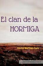 Novela Corta: El Clan de la Hormiga by Héctor Martínez (2015, Paperback)