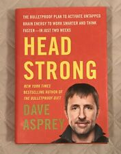 Head Strong : The Bulletproof Plan to Activate Untapped Brain Energy to Work...