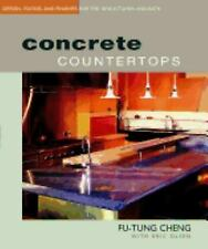 Concrete Countertops : Designs, Forms, and Finishes for the New Kitchen and Bath