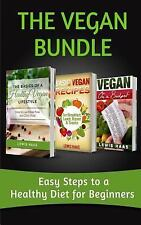 The Vegan Bundle : Easy Steps to a Healthy Diet for Beginners by Lewis Haas...