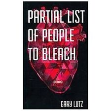 Partial List of People to Bleach by Gary Lutz (2013, Paperback)