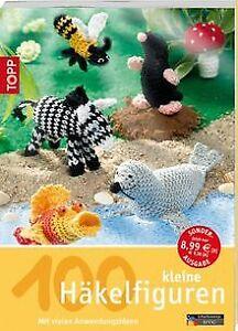 100 kleine Häkelfiguren: Mit vielen Anwendungsideen von ... | Buch | Zustand gut