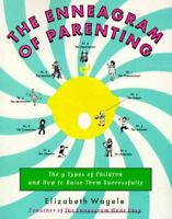 Enneagram of Parenting : The 9 Types of Children and How to Raise Them Succes...
