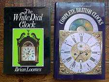 The White Dial Clock Complete British Clocks Brian Loomes Books