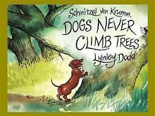 Lynley Dodd  DOGS NEVER CLIMB TREES  New Hardcover