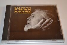 Ewan MacColl - Black and White (The Definitive Collection) - (CD - 1990)