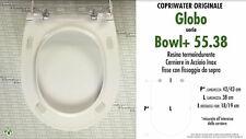 COPRIWATER per wc BOWL+ 55.38 (New anno 2017). GLOBO. Ricambio ORIGINALE