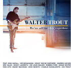 We'Re All In This Together - Walter Trout (2017, CD NEUF)