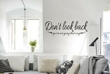 DON'T LOOK BACK YOU'RE NOT GOING THAT WAY Wall Decal Lettering Words Saying