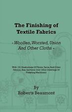 Finishing of Textile Fabrics - Woollen, Worsted, Union and Other Cloths - Wit...