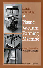 The Secrets Building Plastic Vacuum Forming Machine David Gingery How To Lathe
