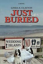 Just Buried (TP) Clayton, Linda S 1st Signed