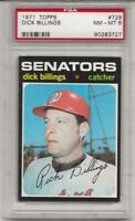 SET BREAK -1971 TOPPS # 729 DICK BILLINGS, PSA 8 NM-MT, HIGH #, SENATORS, L@@K