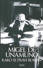 Kako Se Pravi Roman by Miguel de Unamuno (2015, Paperback)