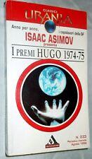 "CLASSICI URANIA n. 233 di ISAAC ASIMOV ""I PREMI HUGO 1974-75"" ed. Mondadori 1996"