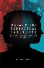 El Gran Reino Espiritual Existente : Despertando Conciencias en Frases by...