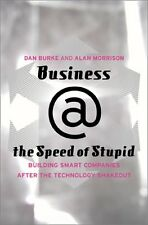 Business @ The Speed Of Stupid: Building Smart Com