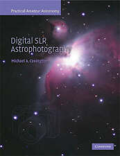 Digital SLR Astrophotography by Michael A. Covington (Paperback, 2007)