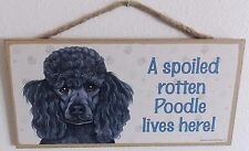 """A Spoiled Rotten Poodle Lives Here! 5"""" X 10"""" Wood Dog Sign Plaque"""