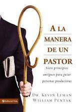A la Manera de un Pastor: Siete principios antiguos para guiar personas producti