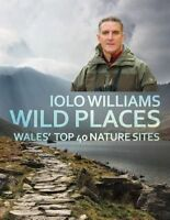 (Good)-Wild Places: Wales Top 40 Nature Sites (Paperback)-Iolo Williams-17817232