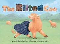 The Kilted Coo by Rachel McGaw, NEW Book, FREE & Fast Delivery, (Paperback)
