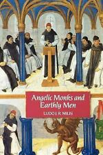Angelic Monks and Earthly Men : Monasticism and Its Meaning to Medieval...
