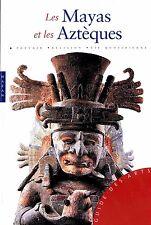 Les Mayas Et Les Azteques - Collectif