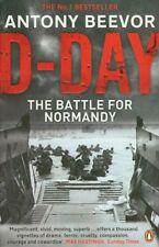 D-Day: D-Day and the Battle for Normandy By Antony Beevor