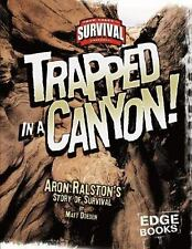 Trapped in a Canyon!: Aron Ralston's Story of Survival (True Tales of-ExLibrary