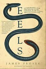 Eels: An Exploration, from New Zealand to the Sargasso, of the World's Most Myst