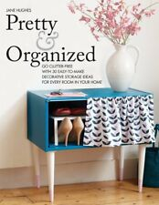 Book - Pretty and Organized : Go Clutter-Free with 30 Easy-To-Make Decorative